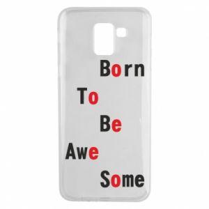 Etui na Samsung J6 Born to be awe some