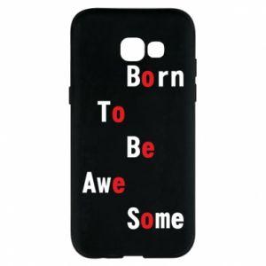 Etui na Samsung A5 2017 Born to be awe some