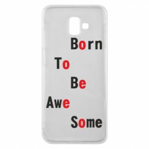 Etui na Samsung J6 Plus 2018 Born to be awe some
