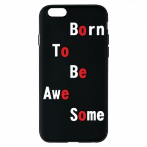 Etui na iPhone 6/6S Born to be awe some