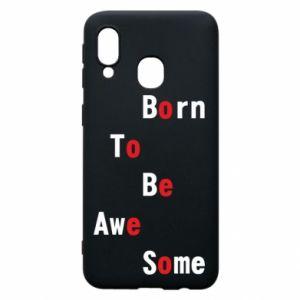Etui na Samsung A40 Born to be awe some