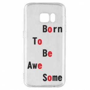 Etui na Samsung S7 Born to be awe some