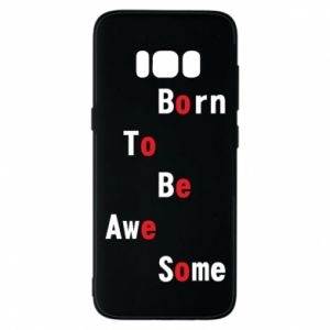 Etui na Samsung S8 Born to be awe some