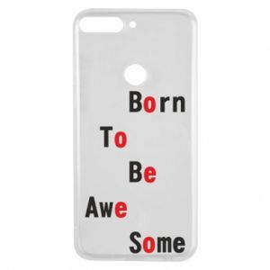 Etui na Huawei Y7 Prime 2018 Born to be awe some
