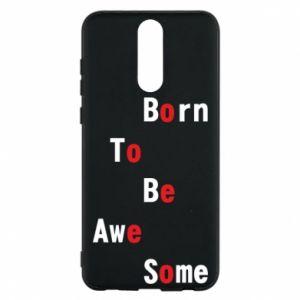 Etui na Huawei Mate 10 Lite Born to be awe some