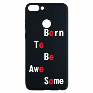 Etui na Huawei P Smart Born to be awe some