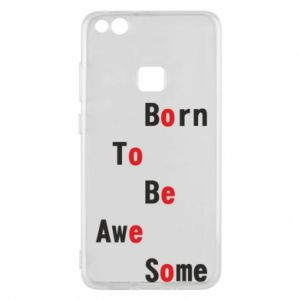 Etui na Huawei P10 Lite Born to be awe some