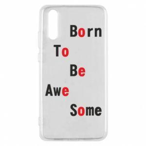 Etui na Huawei P20 Born to be awe some