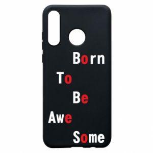 Etui na Huawei P30 Lite Born to be awe some