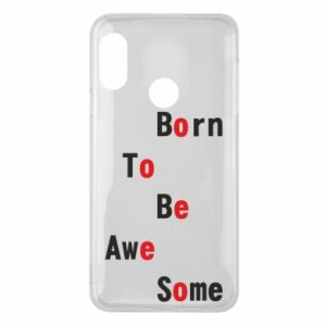 Etui na Mi A2 Lite Born to be awe some