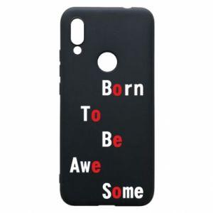 Etui na Xiaomi Redmi 7 Born to be awe some