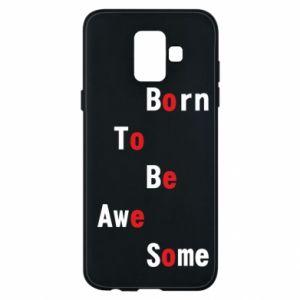 Etui na Samsung A6 2018 Born to be awe some