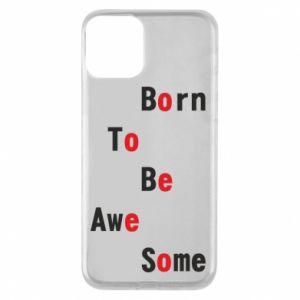 Etui na iPhone 11 Born to be awe some