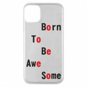 Etui na iPhone 11 Pro Born to be awe some