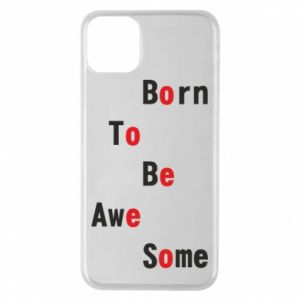 Etui na iPhone 11 Pro Max Born to be awe some
