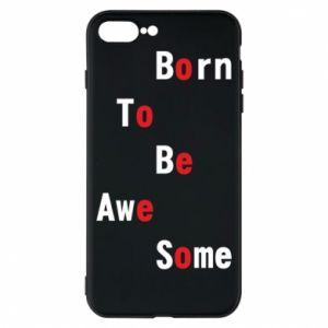 Etui na iPhone 8 Plus Born to be awe some