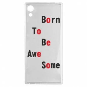 Etui na Sony Xperia XA1 Born to be awe some