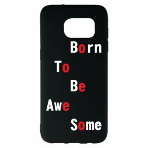 Etui na Samsung S7 EDGE Born to be awe some