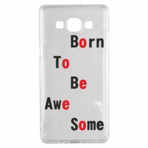 Etui na Samsung A5 2015 Born to be awe some