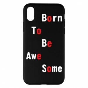 Etui na iPhone X/Xs Born to be awe some