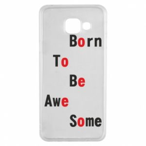 Etui na Samsung A3 2016 Born to be awe some