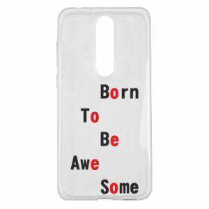 Etui na Nokia 5.1 Plus Born to be awe some