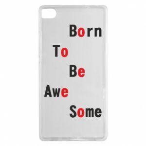 Etui na Huawei P8 Born to be awe some