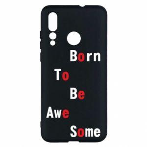 Etui na Huawei Nova 4 Born to be awe some