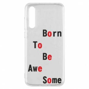 Etui na Huawei P20 Pro Born to be awe some