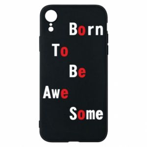 Etui na iPhone XR Born to be awe some