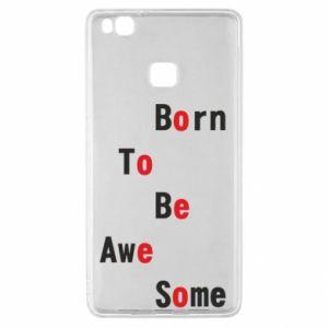 Etui na Huawei P9 Lite Born to be awe some