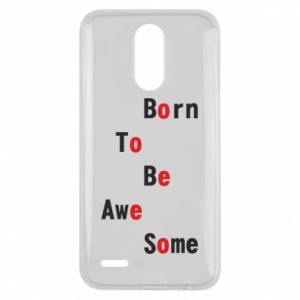 Etui na Lg K10 2017 Born to be awe some
