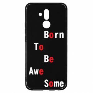 Etui na Huawei Mate 20 Lite Born to be awe some