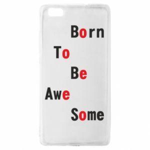 Etui na Huawei P 8 Lite Born to be awe some