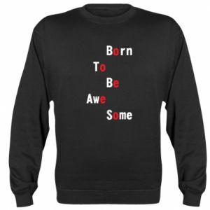 Bluza (raglan) Born to be awe some