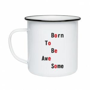 Kubek emaliowany Born to be awe some