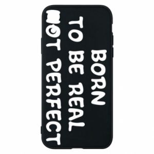Etui na iPhone XR Born to be real not perfect