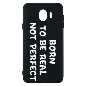 Etui na Samsung J4 Born to be real not perfect