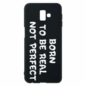 Etui na Samsung J6 Plus 2018 Born to be real not perfect