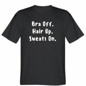 Koszulka męska Bra off. Hair up. Sweats on.