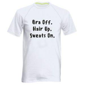 Koszulka sportowa męska Bra off. Hair up. Sweats on.