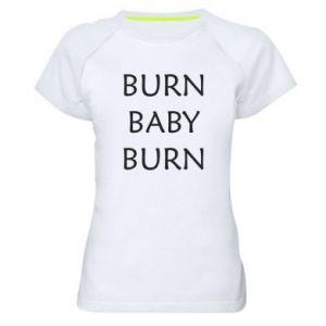 Damska koszulka sportowa Burn baby burn