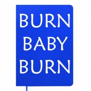 Notes Burn baby burn