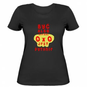 Women's t-shirt To be or not to be
