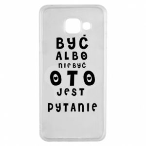 Samsung A3 2016 Case To be or not to be