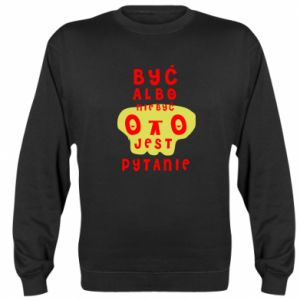 Sweatshirt To be or not to be