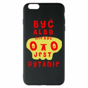 Phone case for iPhone 6 Plus/6S Plus To be or not to be