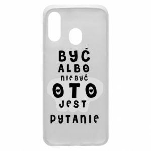 Phone case for Samsung A40 To be or not to be