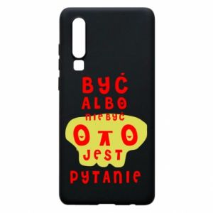 Phone case for Huawei P30 To be or not to be