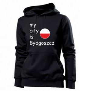 Women's hoodies My city is Bydgoszcz